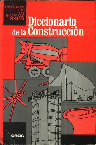 diccionario de la construccion - c.e.a.c.