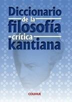 diccionario de la filosofia critica kantiana - aa.vv colihue