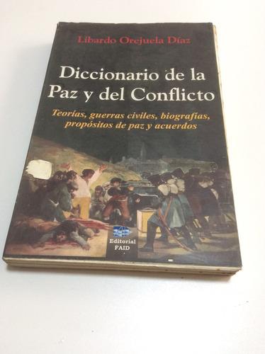 diccionario de la paz y del conflicto- libardo orejuela