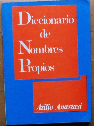 diccionario de nombres propios / atilio anastasi