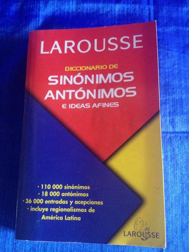 diccionario de sinónimos y antónimos e ideas afines larousse