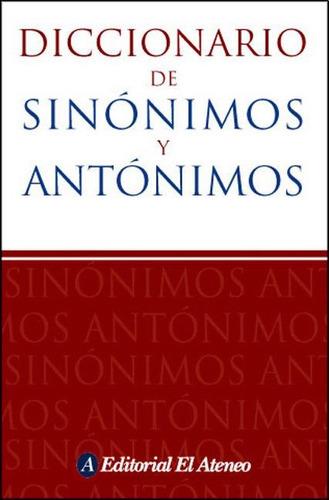 diccionario de sinonimos y antonimos - el ateneo