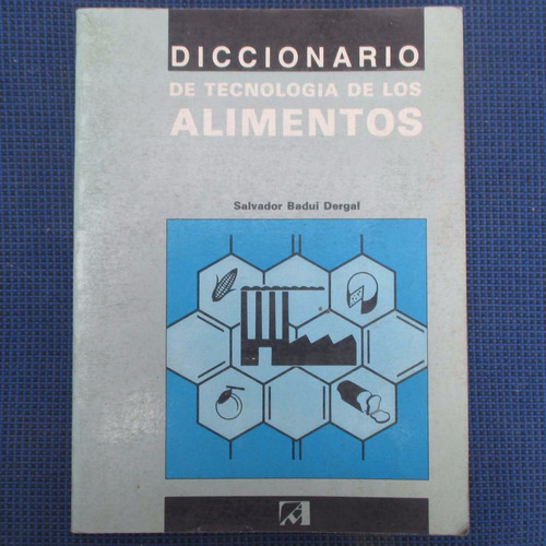 diccionario de tecnologia de los alimentos, salvador badui d