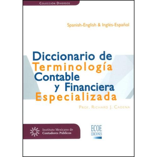diccionario de terminología contable y financiera especializ