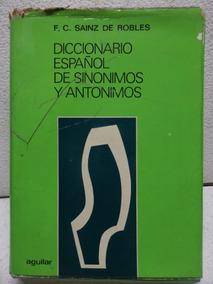 17d760a364a8 Diccionario Español De Sinónimos Y Antónimos.sainz De Robles - Diccionarios  en Mercado Libre Argentina