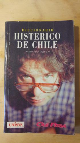 diccionario histerico de chile - fernando villegas____