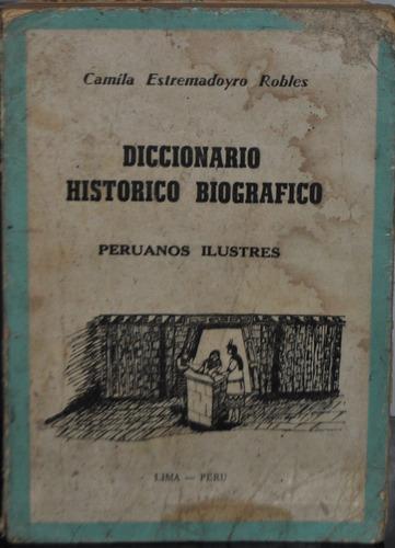 diccionario histórico biográfico. camila estremadoyro robles