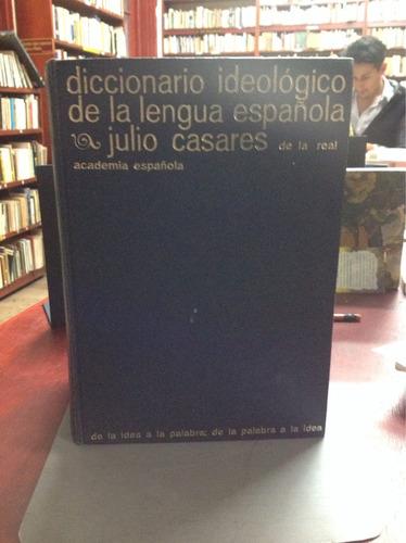 diccionario ideológico de la lengua española. julio casares.