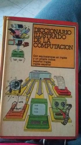 diccionario ilustrado computacion informatica ingenieria