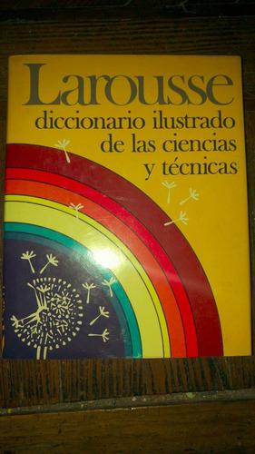 diccionario larousse ilustrado de las ciencias y técnicas