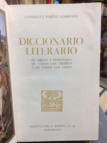 diccionario literario. gonzález porto-bompiani