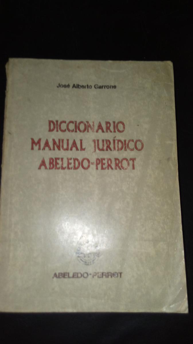 diccionario manual jurídico abeledo-perrot. garrone. Cargando zoom.