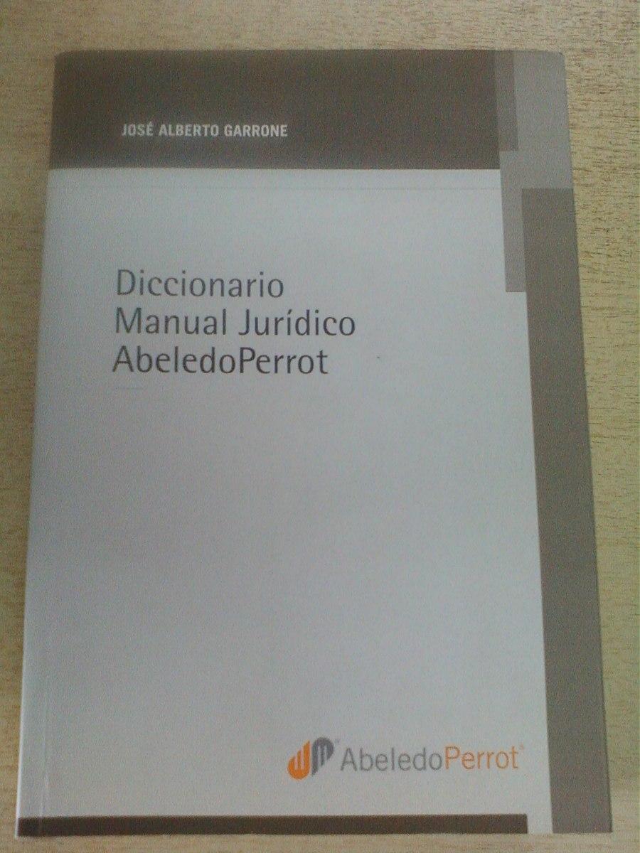 diccionario manual juridico abeledo perrot garrone. Cargando zoom.