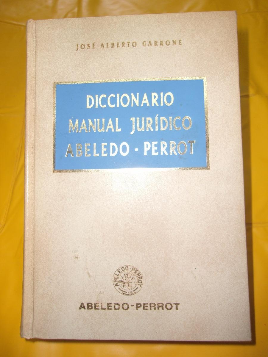diccionario manual jurídico abeledo-perrot, garrone. Cargando zoom.