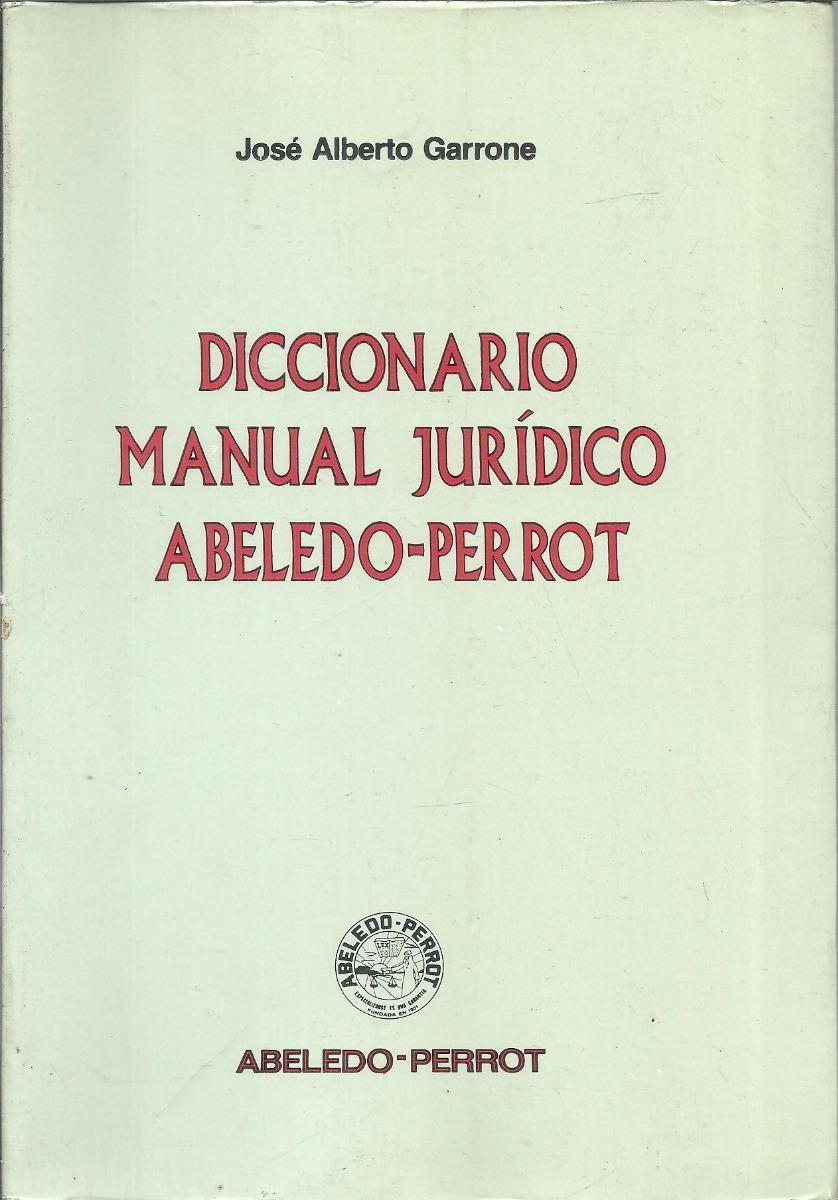 diccionario manual juridico abeledo perrot - garrone - dyf. Cargando zoom.