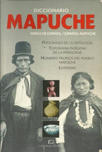 diccionario mapuche-español. edit. guadal.