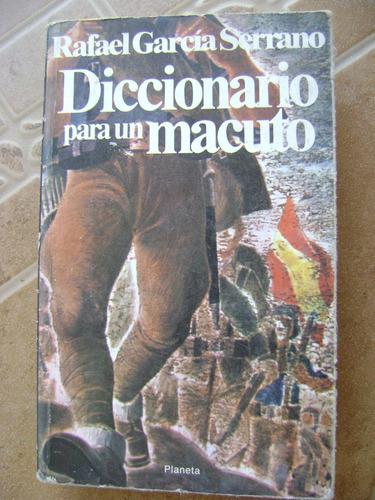 diccionario para un macuto. r. garcia serrano. $299 dhl