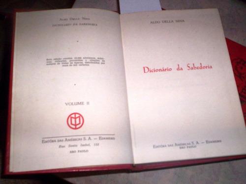 dicionário da sabedoria vol 2,3 e 4