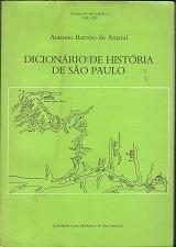 dicionário de história de são paulo - antonio b. do amaral