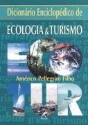 dicionário enciclopédico de ecologia & turismo