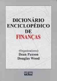 dicionário enciclopédico de finanças- dean paxson / wood