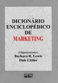 dicionário enciclopédico de marketing- barbara lewis littler
