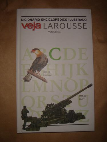 dicionário enciclopédico ilustrado veja larousse volume 5