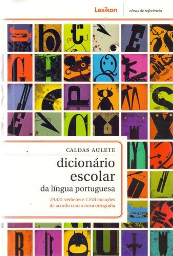 dicionário escolar da língua portuguesa - caldas aulete