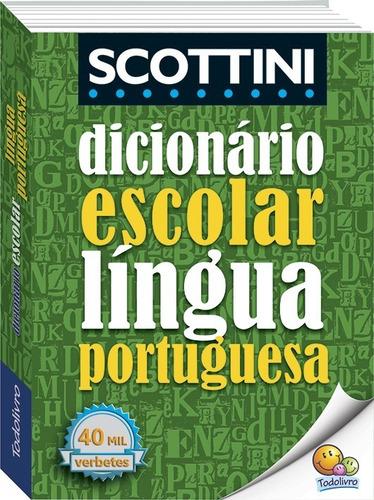 dicionário scottini escolar da língua portuguesa