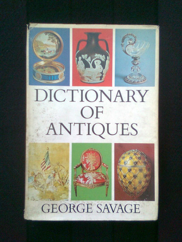 dictionary of antiques, george savage