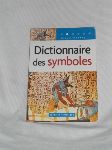 dictionnaire des symboles. miguel mennig . editions eyrolles