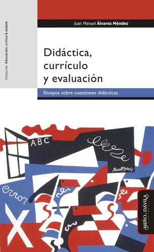 didáctica, currículo y evaluación. juan m. álvarez méndez