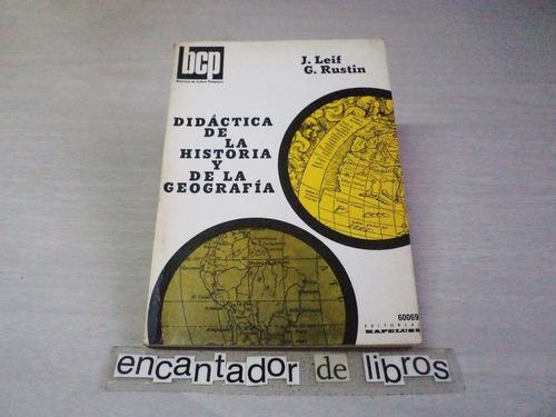 didáctica de la historia y la geografía (j.leif / g.rustin)