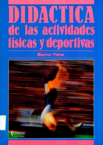 didáctica de las activ. fìsicas y deportivas - m.pieron
