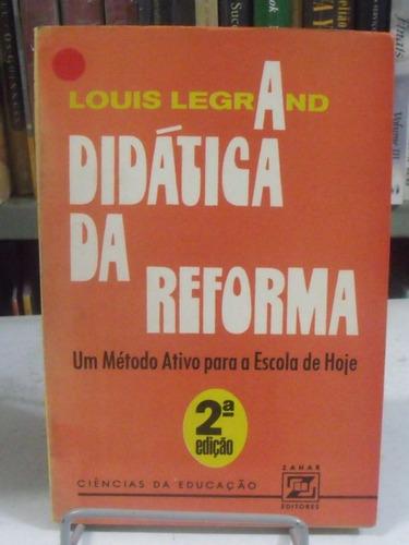 didática da reforma - louis legrand
