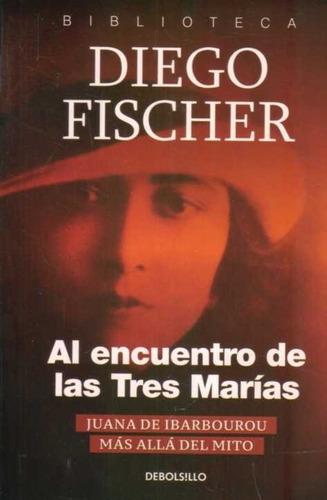 diego fischer - al encuentro de las tres marías