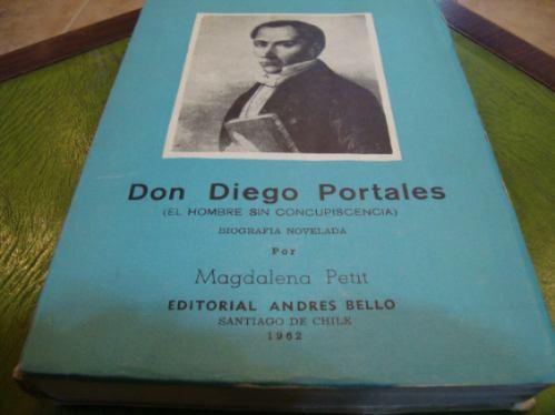 diego portales,magdalena petit,bigrafìa novelada,a. bello