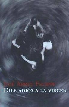 dile adiós a la virgen(libro literatura iberoamericana)