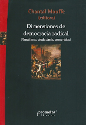 dimensiones de democracia radical - chantal mouffe (editora)