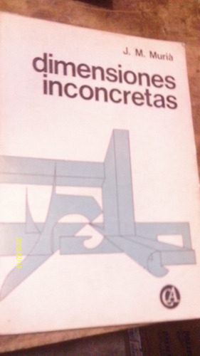 dimensiones inconcretas , año 1980 , j. m. muriá