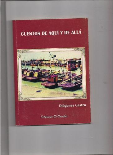 diogenes castro: cuentos de aqui y de alla.