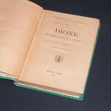 dione. últimos días de pompeya (t.1). bulwer lytton. 1905