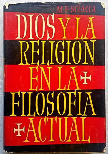 dios y la religión en la filosofía actual por m.f. sciacca