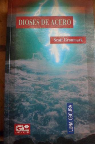 dioses de acero de scott gronmark