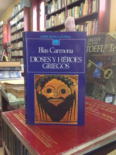 dioses y héroes griegos. blas carmona.