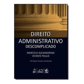 Direito Administrativo Descomplicado 19ª Ed