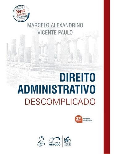 direito administrativo descomplicado - 27ª edição 2019 novo