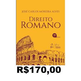 Direito Romano - José Carlos Moreira Alves     19° Edição