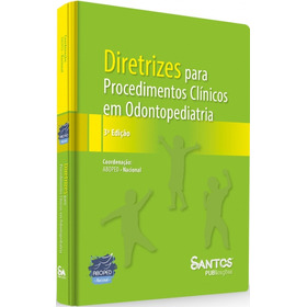 Diretrizes Para Procedimentos Clinicos Em Odontopediatria