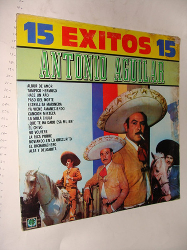 disco acetato 15 exitos , antonio aguilar